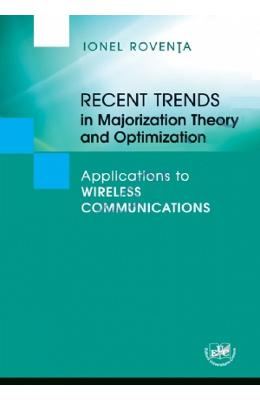 Recent Trends in Majorization Theory and Optimization - Ionel Roventa