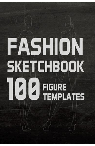Fashion Sketchbook 100 Figure Templates: Fashion Design Sketch Book with with lightly drawn figure templates - Lance Derrick