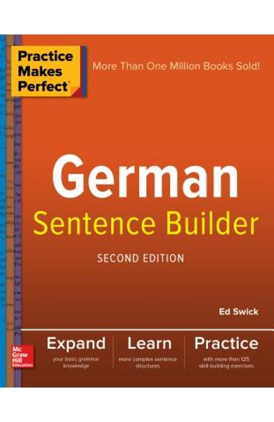 Practice Makes Perfect German Sentence Builder - Ed Swick