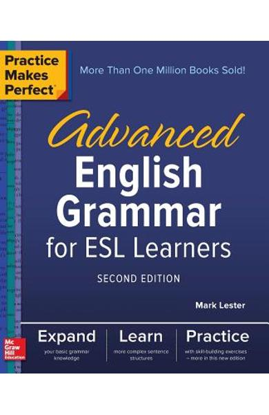 Practice Makes Perfect: Advanced English Grammar for ESL Learners, Second Edition - Mark Lester