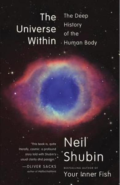 The Universe Within: The Deep History of the Human Body - Neil Shubin