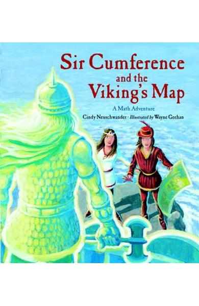 Sir Cumference and the Viking's Map - Cindy Neuschwander