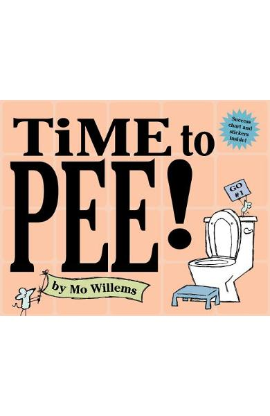 Time to Pee! [With StickersWith Success Chart] - Mo Willems