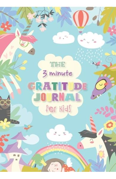 The 3 Minute Gratitude Journal for Kids: An Inspirational Guide to Mindfulness (A5 - 5.8 x 8.3 inch) - Blank Classic
