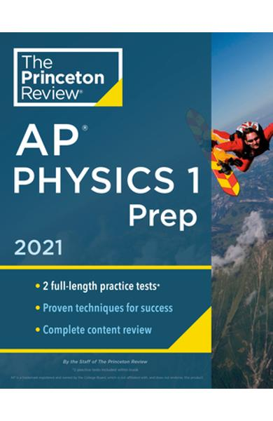 Princeton Review AP Physics 1 Prep, 2021: Practice Tests + Complete Content Review + Strategies & Techniques - The Princeton Review