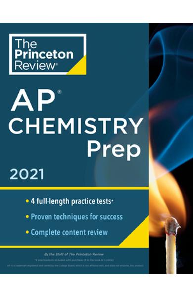 Princeton Review AP Chemistry Prep, 2021: 4 Practice Tests + Complete Content Review + Strategies & Techniques - The Princeton Review