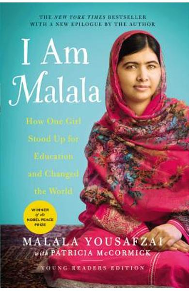 I Am Malala: How One Girl Stood Up for Education and Changed the World (Young Readers Edition) - Malala Yousafzai