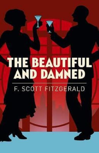 The Beautiful and Damned - F. Scott Fitzgerald