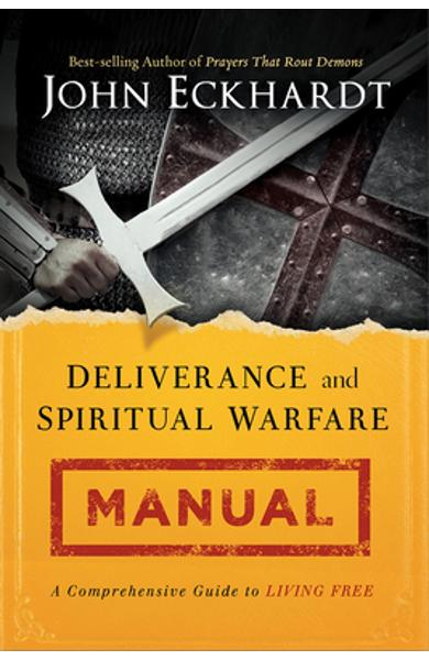 Deliverance and Spiritual Warfare Manual - John Eckhardt