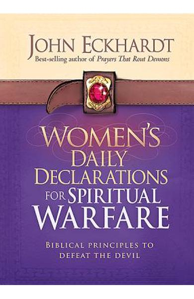 Women's Daily Declarations for Spiritual Warfare: Biblical Principles to Defeat the Devil - John Eckhardt