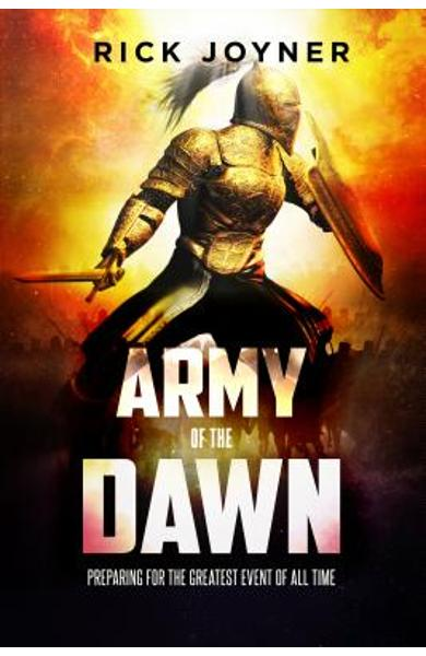 Army of the Dawn: Preparing for the Greatest Event of All Time - Rick Joyner