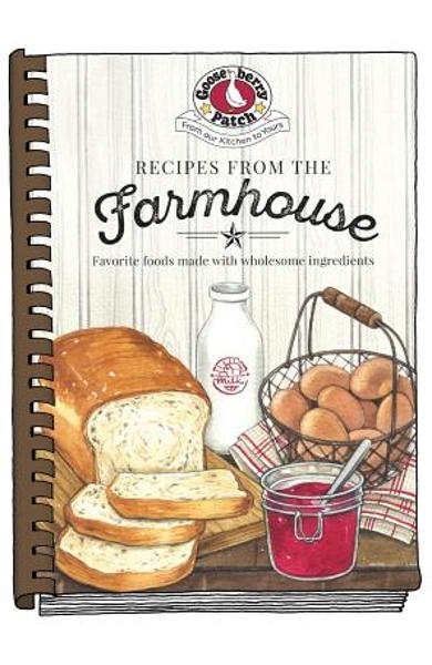 Recipes from the Farmhouse - Gooseberry Patch