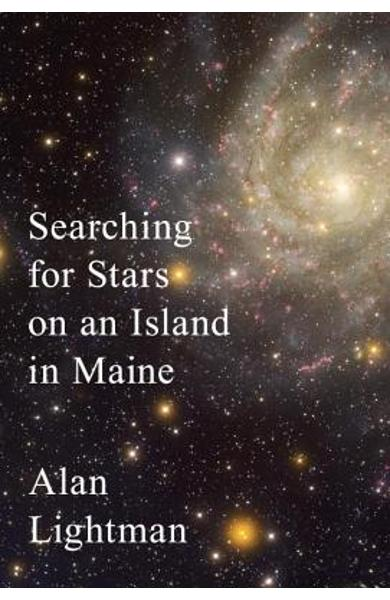 Searching for Stars on an Island in Maine - Alan Lightman