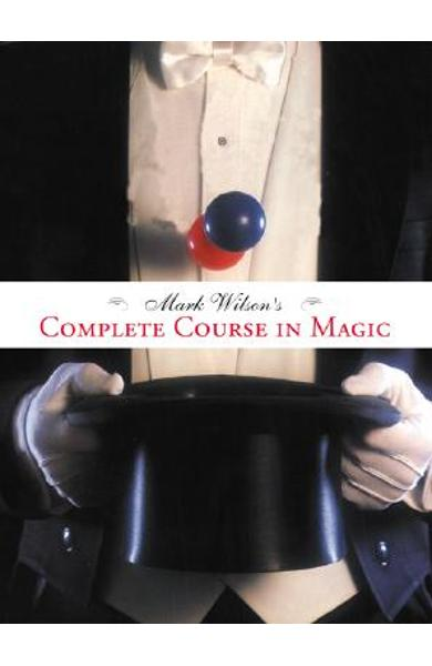 Mark Wilson's Complete Course in Magic - Mark Anthony Wilson