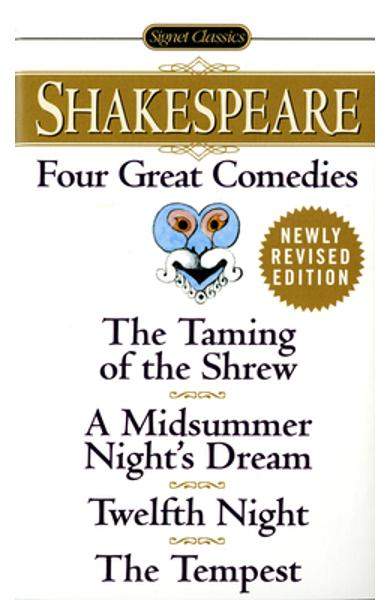 Four Great Comedies: The Taming of the Shrew/A Midsummer Night's Dream/Twelfth Night/The Tempest - William Shakespeare