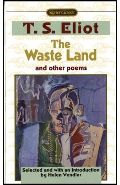 The Waste Land and Other Poems: Including the Love Song of J. Alfred Prufrock - T. S. Eliot
