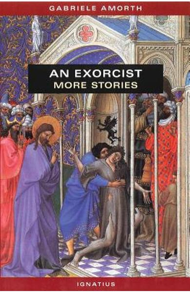 An Exorcist: More Stories - Gabriel Amorth