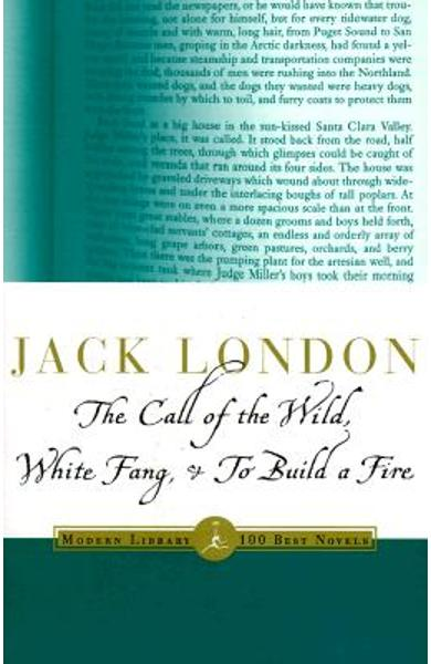 The Call of the Wild, White Fang & to Build a Fire - Jack London