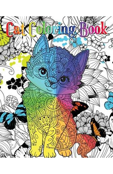 Cat Coloring Book: An Adult Coloring Book with Fun, Easy and Relaxing Coloring Pages (Coloring Books for Cat Lover) - Rainnie