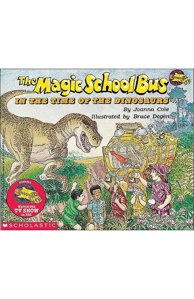 The Magic School Bus in the Time of the Dinosaurs - Joanna Cole