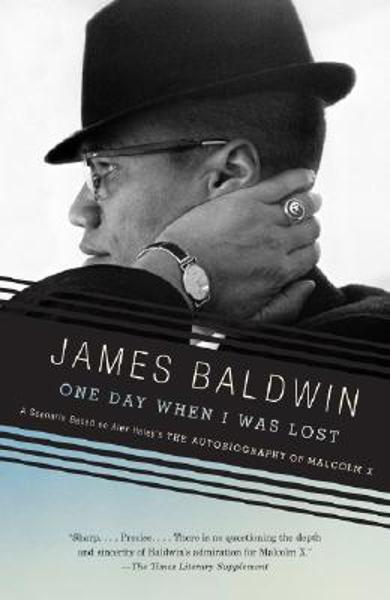 One Day When I Was Lost: A Scenario Based on Alex Haley's the Autobiography of Malcolm X - James Baldwin