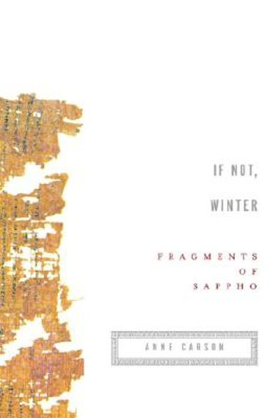 If Not, Winter: Fragments of Sappho - Sappho