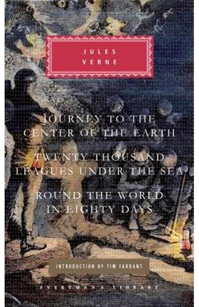 Journey to the Center of the Earth, Twenty Thousand Leagues Under the Sea, Round the World in Eighty Days - Jules Verne