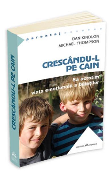 Crescandu-l pe Cain - Michael Thompson, Dan Kindlon