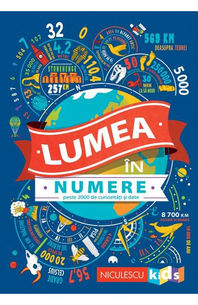 Lumea in numere - Steve Martin, Clive Gifford, Marianne Taylor