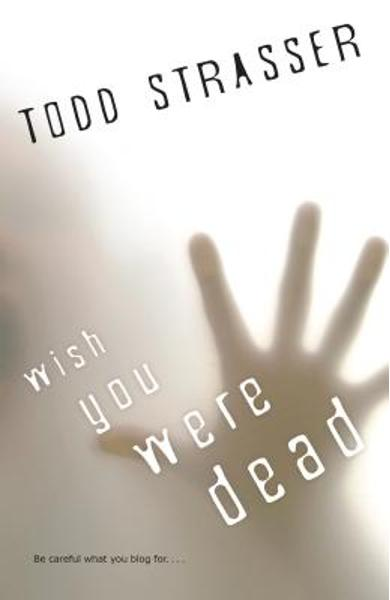 Wish You Were Dead - Todd Strasser