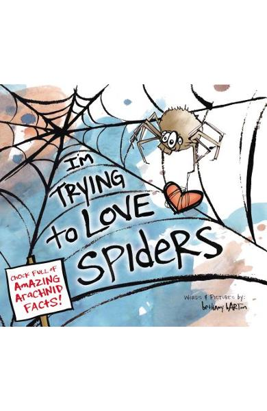 I'm Trying to Love Spiders - Bethany Barton