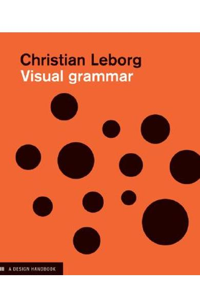 Visual Grammar - Christian Leborg