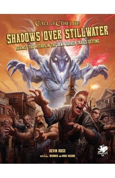 Shadows Over Stillwater: Against the Mythos in the Down Darker Trails Setting - Kevin Ross