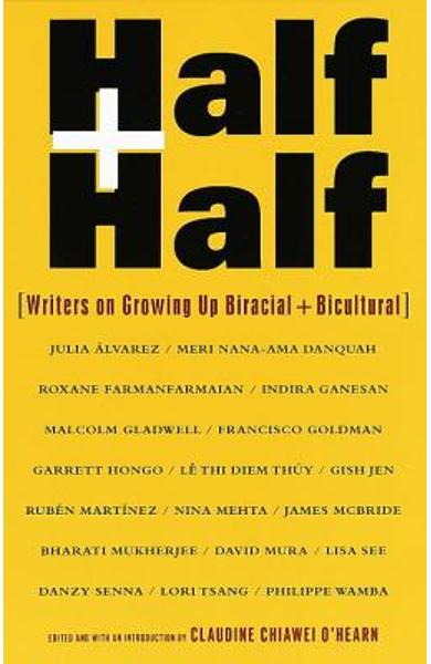 Half and Half: Writers on Growing Up Biracial and Bicultural - Claudine C. O'hearn