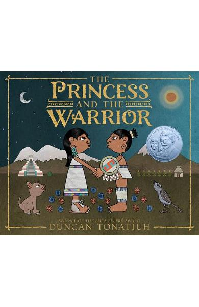 The Princess and the Warrior: A Tale of Two Volcanoes - Duncan Tonatiuh