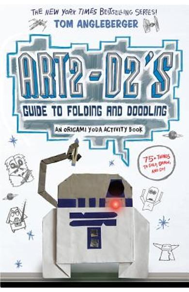 Art2-D2's Guide to Folding and Doodling (an Origami Yoda Activity Book) - Tom Angleberger