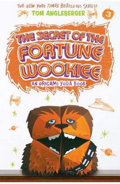 Secret of the Fortune Wookiee: An Origami Yoda Book - Tom Angleberger