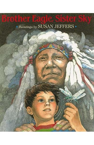 Brother Eagle, Sister Sky: A Message from Chief Seattle - Susan Jeffers