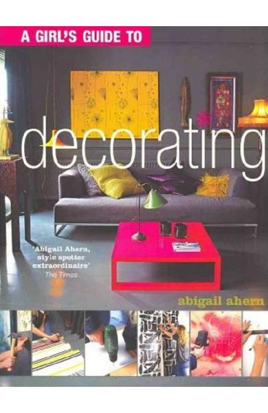 A Girl s Guide to Decorating - Abigail Ahern