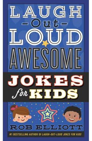 Laugh-Out-Loud Awesome Jokes for Kids - Rob Elliott