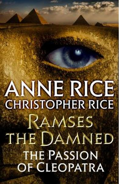 Ramses the Damned: The Passion of Cleopatra - Anne Rice