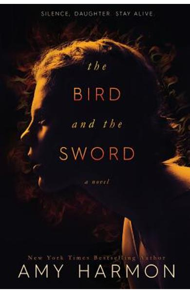 The Bird and the Sword - Amy Harmon