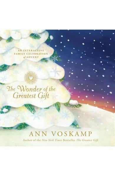The Wonder of the Greatest Gift: An Interactive Family Celebration of Advent - Ann Voskamp