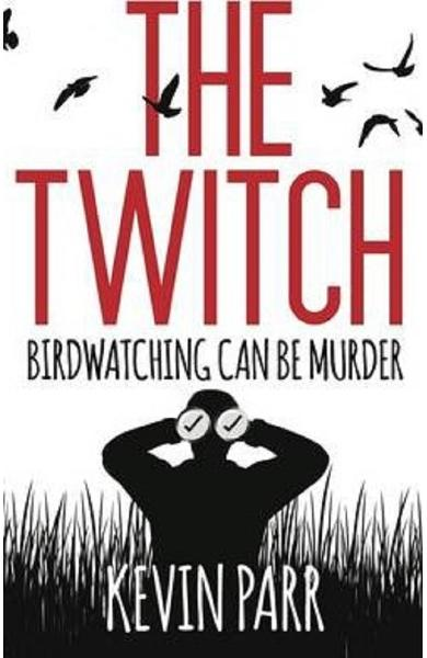 The Twitch: Birdwatching can be murder... - Kevin Parr