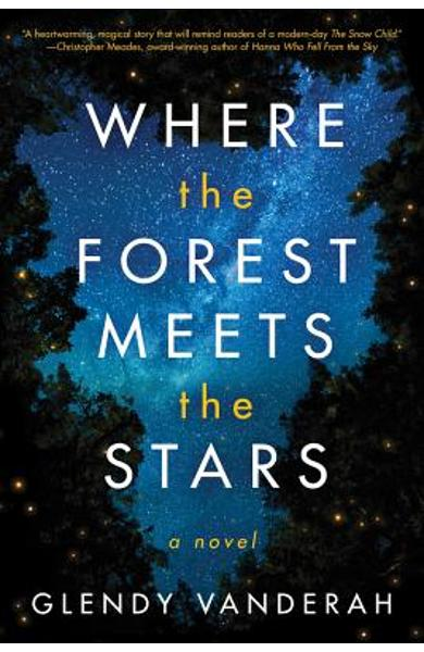 Where the Forest Meets the Stars - Glendy Vanderah