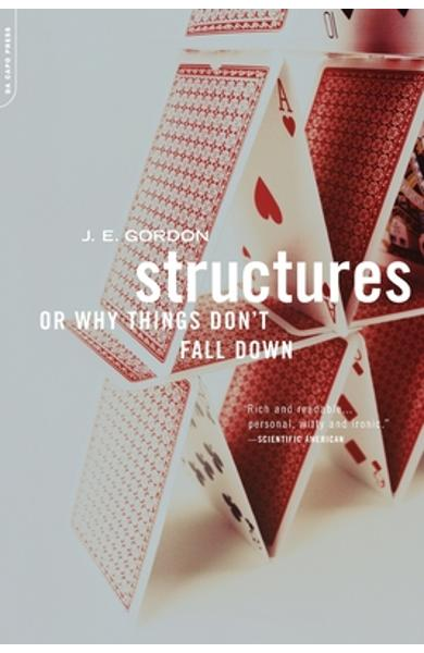 Structures: Or Why Things Don't Fall Down - J. E. Gordon