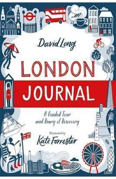 London Journal: A Guided Tour and Diary of Discovery - David Long, Kate Forrester