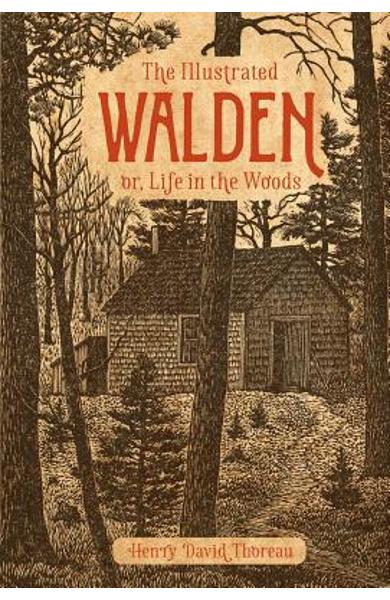 The Illustrated Walden: Or, Life in the Woods - Henry David Thoreau