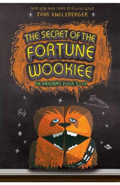 The Secret of the Fortune Wookiee - Tom Angleberger