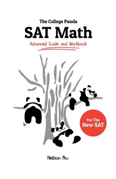 The College Panda's SAT Math: Advanced Guide and Workbook for the New SAT - Nielson Phu